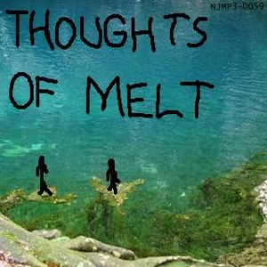 Thoughts Of Melt - Thoughts Of Melt