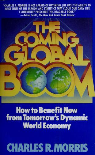 Cover of: Coming Global Boom | Charles R. Morris