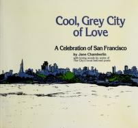 Cover of: Cool, grey city of love by Jane Chamberlin
