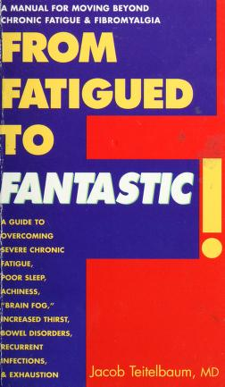 Cover of: From fatigued to fantastic!   Jacob Teitelbaum