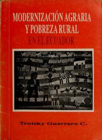 Cover of: Modernización agraria y pobreza rural en el Ecuador | Trosky Guerrero Carrión