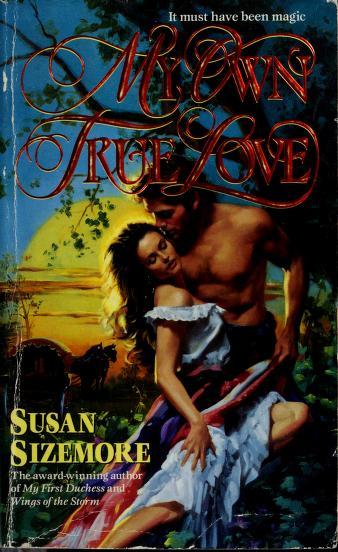 My Own True Love (Harper Monogram) by Susan Sizemore