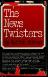 Cover of: The news twisters
