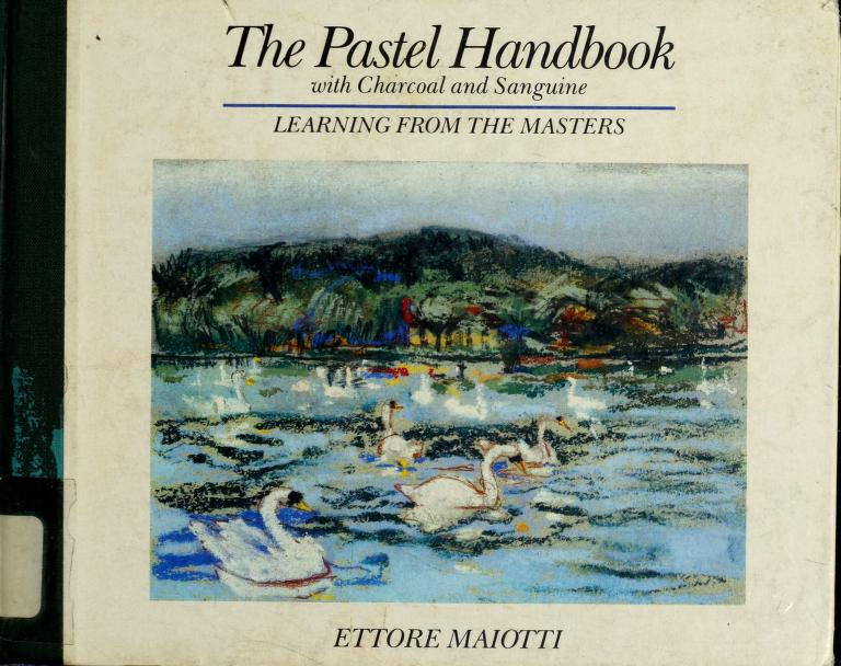 The Pastel Handbook Learning from the Masters by Ettore Maiotti