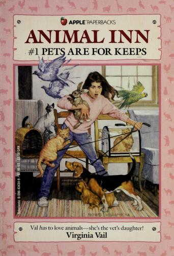 Cover of: Pets Are for Keeps (Animal Inn, No 1) | Virginia Vail