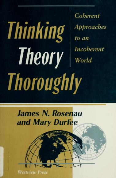 Thinking theory thoroughly by James N. Rosenau
