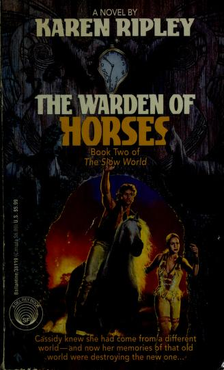Cover of: The Warden of Horses (The Slow World, Book 2) | Karen Ripley