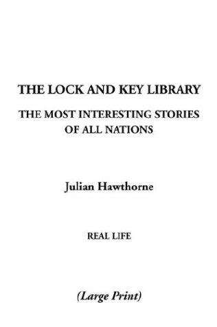 The Lock and Key Library by Julian Hawthorne