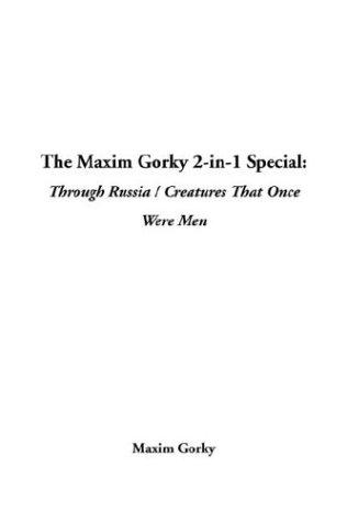 The Maxim Gorky 2-In-1 Special by Maksim Gorky