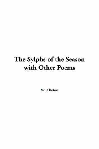 The Sylphs Of The Season With Other Poems