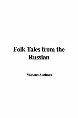 Folk Tales From The Russian by Various Authors