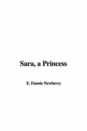 Sara, a Princess by Fannie E. Newberry