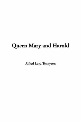 Queen Mary and Harold by Alfred, Lord Tennyson