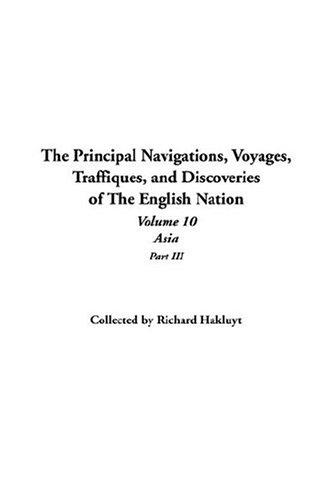The Principal Navigations, Voyages, Traffiques, And Discoveries Of The English Nation