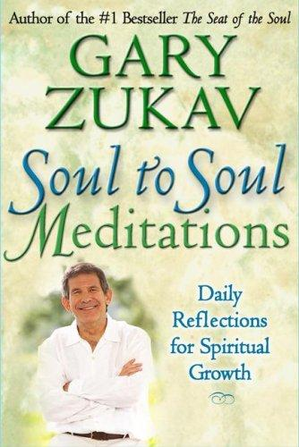 Soul to Soul Meditations by Gary Zukav
