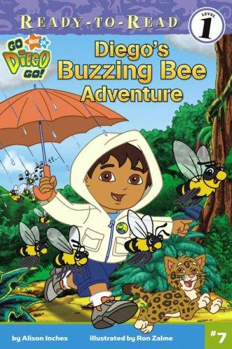 Diego's Buzzing Bee Adventure (Go, Diego, Go! Ready-to-Read) by Alison Inches