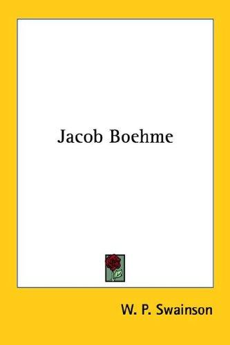 Jacob Boehme by W. P. Swainson