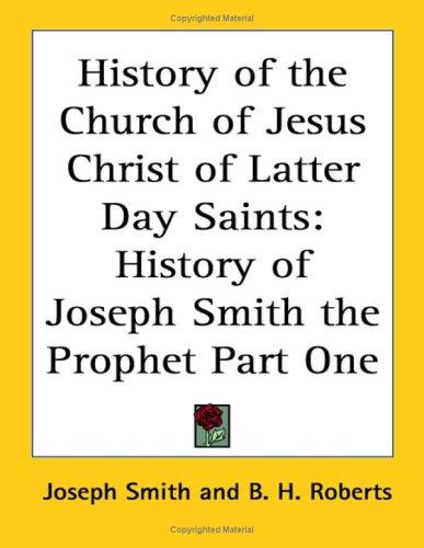 History of the Church of Jesus Christ of Latter Day Saints