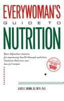 Everywoman's guide to nutrition by Judith E. Brown