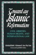 Toward an Islamic reformation by ʻAbd Allāh Aḥmad Naʻīm
