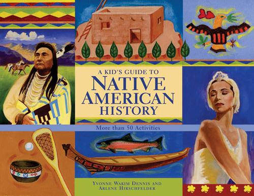 A kid's guide to native American history by Yvonne Wakim Dennis