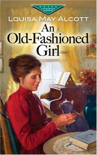 An Old-Fashioned Girl (Evergreen Classics)